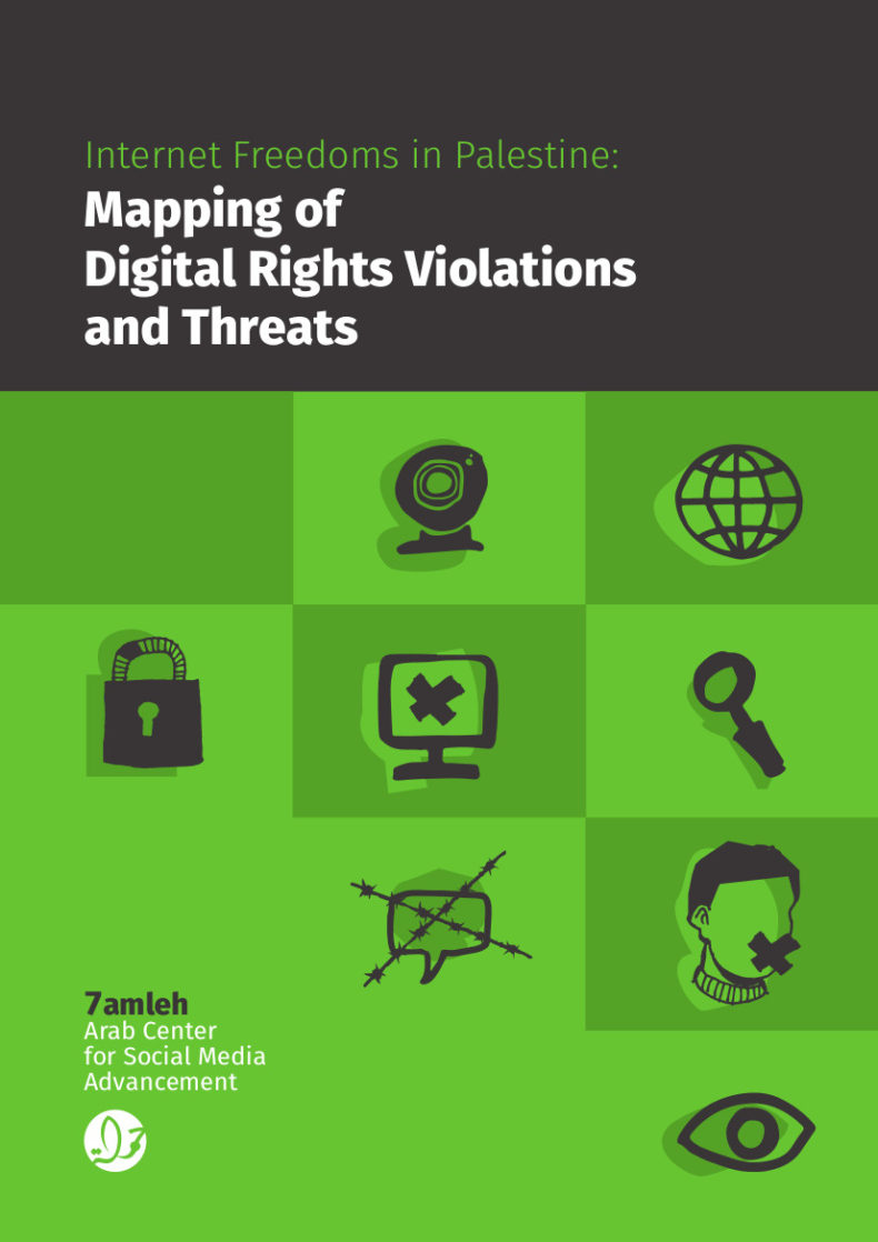 "7amleh publishes innovative research on ""Internet Freedoms in Palestine: Mapping of Digital Rights Violations and Threats"""