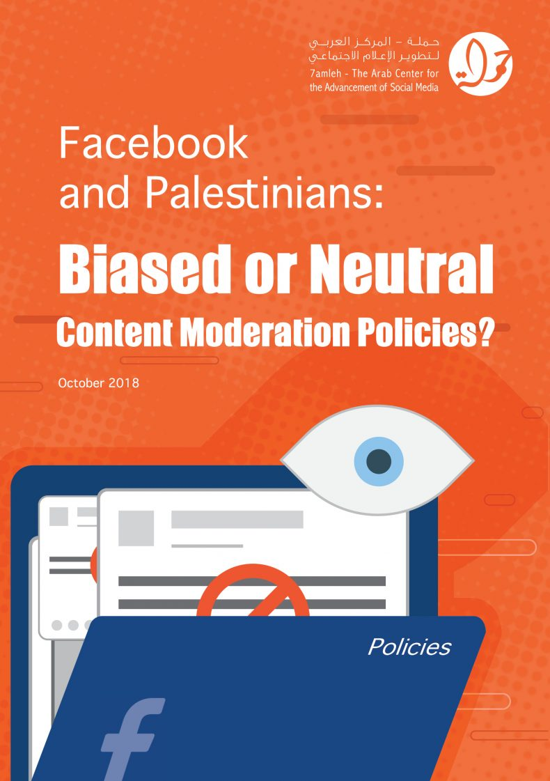 "7amleh releases Policy Paper ""Facebook and Palestinians: Biased or Neutral Content Moderation Policies"""